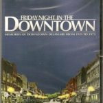 Friday Night in the Downtown - DVD Video - Delaware County Historical Society - Delaware Ohio