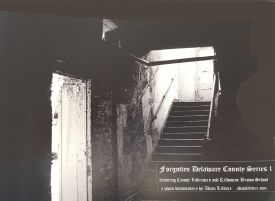 Forgotten Delaware County - Photo Documentary - Delaware County Historical Society - Delaware Ohio