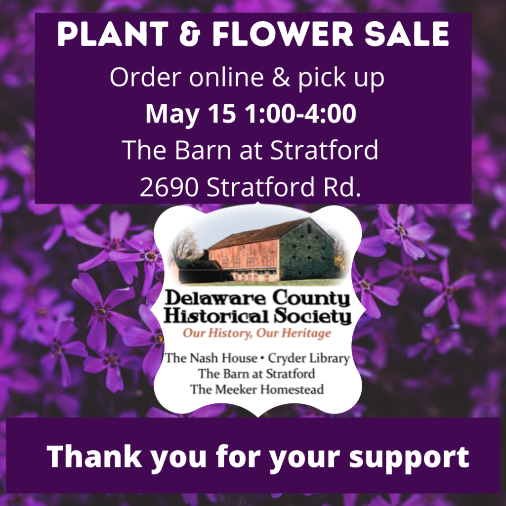 Plant and Flower Sale - Delaware County Historical Society - The Barn at Stratford